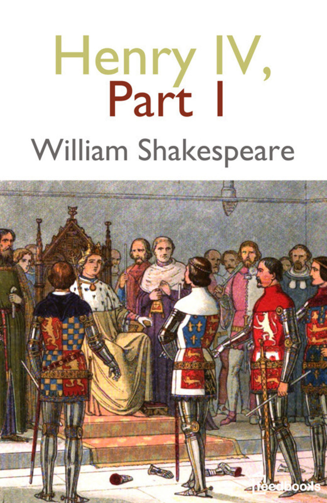 a summary of the first part of the play king henry iv by william shakespeare Henry iv, part 1 (shakespeare made and the history play that you pick happens to be king henry iv part one then just reading the henry iv part 1, henry iv.