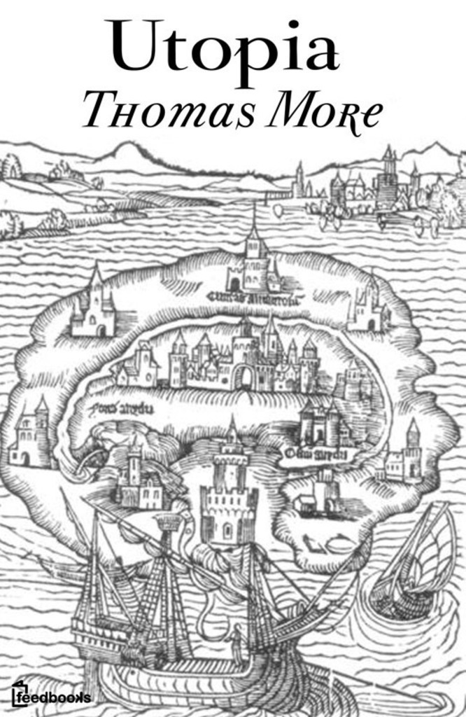 a look at the existence of utopian world as depicted in utopia by thomas more