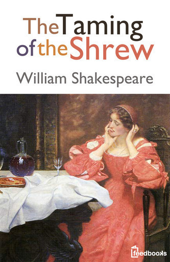 a plot analysis of the taming of the shrew by william shakespeare Plot summary of shakespeare's the taming of the shrew.