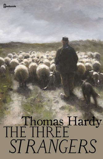 a literary analysis of the three strangers by thomas hardy