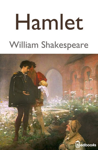 "the weakness of the human mind in hamlet by william shakespeare When hamlet speaks of ""my weakness and my (notes and lectures on shakespeare, 1808) and william this throws doubt into hamlet's mind as to the ""reality."